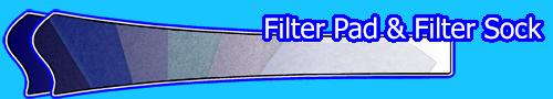 Filter Pad & Filter Sock
