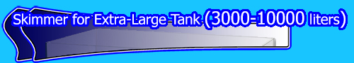 Skimmer for Extra-Large Tank (3000-10000 liters)