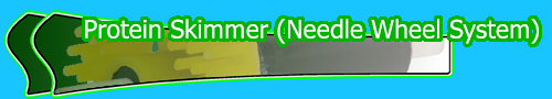 Protein Skimmer (Needle Wheel System)